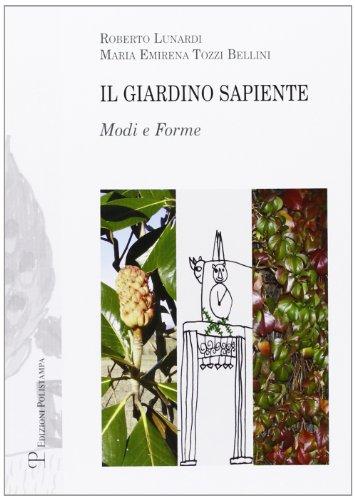 9788859610991: Il giardino sapiente. Modi e forme