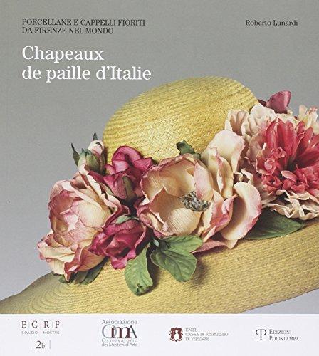 9788859612391: Chapeaux de Paille d'Italie. Porcellane e cappeli fioriti da Firenze nel mondo