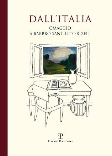 Dall'Italia : omaggio a Barbro Santillo Frizell: Capoferro,Astrid - D'Amelio,L. - Renzetti,...