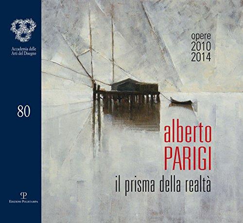 9788859614180: Alberto Parigi: Il prisma della realta (opere 2010-2014) (Italian Edition)