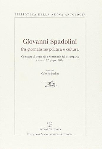 Giovanni Spadolini fra giornalismo, politica e cultura.