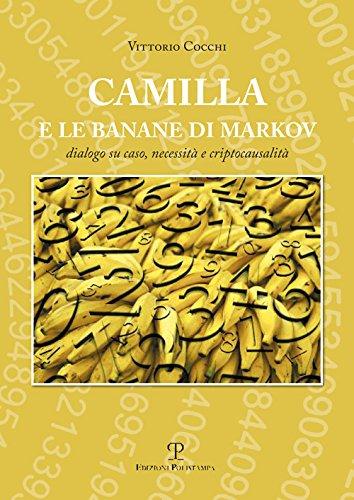 9788859615224: Camilla e le banane di Markov. Dialogo su caso, necessità e criptocausalità