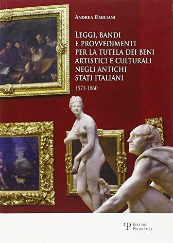 9788859615385: Leggi, bandi e provvedimenti per la tutela dei beni artistici e culturali negli antichi stati italiani 1571-1860