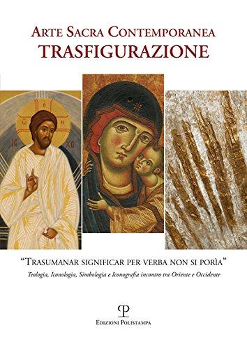 9788859615392: Arte sacra contemporanea. Trasfigurazione. Ediz. illustrata (I quaderni della Pieve)