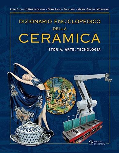 Dizionario enciclopedico della ceramica, IV : storia,: Burzacchini,Pier Giorgio -