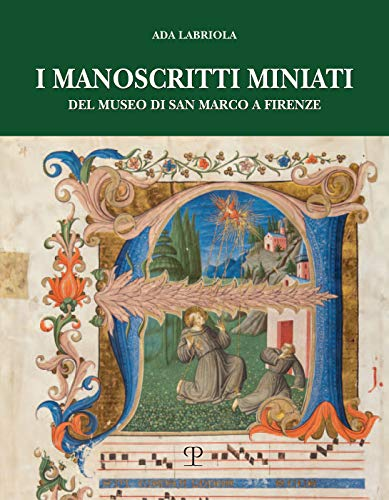 9788859620884: I manoscritti miniati del museo di San Marco a Firenze. Corali francescani (1440-1530)