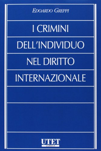 9788859808930: I crimini dell'individuo nel diritto internazionale