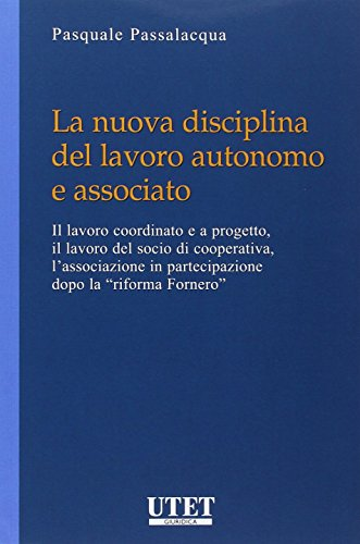 La nuova disciplina del lavoro autonomo e: Pasquale Passalacqua