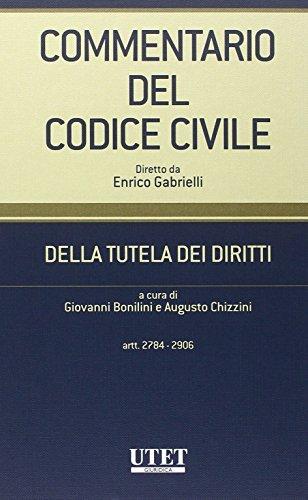 9788859812975: Commentario del Codice civile. Della tutela dei diritti artt. 2784-2906