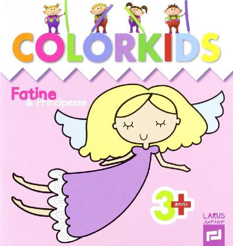 9788859902386: Fatine e principesse. Colorkids