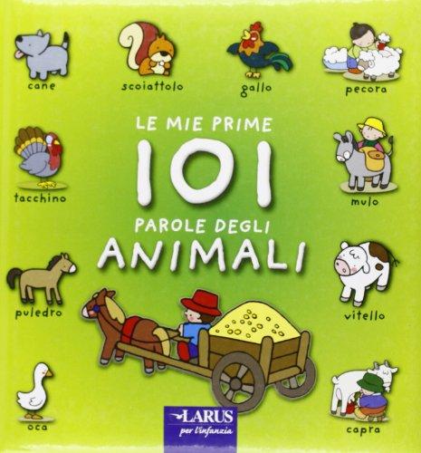 9788859915553: le mie prime 101 parole degli animali