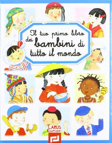 9788859947110: Il tuo primo libro dei bambini di tutto il mondo
