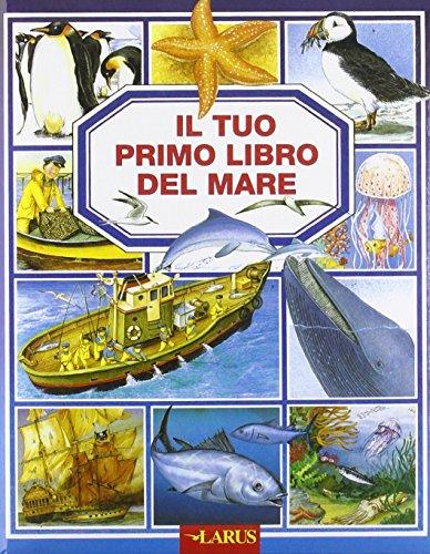9788859947172: Il tuo primo libro del mare