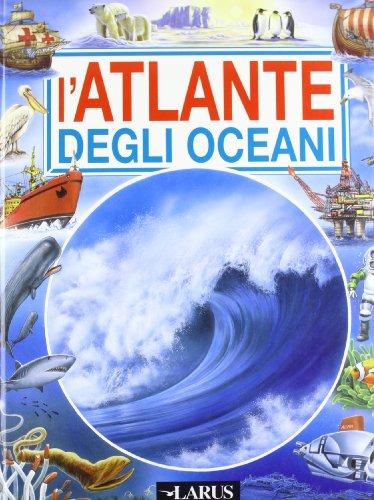 9788859970040: L'atlante degli oceani