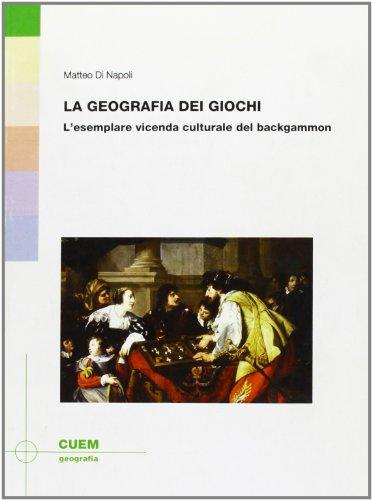 9788860012814: La geografia dei giochi. L'esemplare vicenda culturale del backgammon
