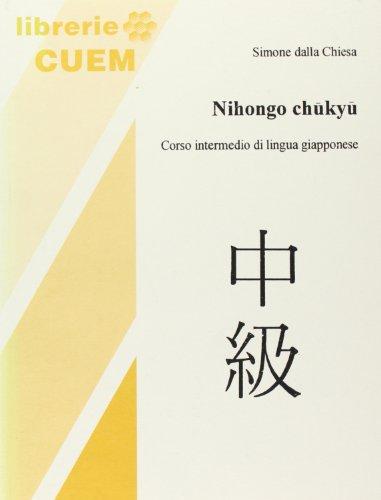 Nihongo Chukyu. Corso intermedio di lingua giapponese: Dalla Chiesa, Simone