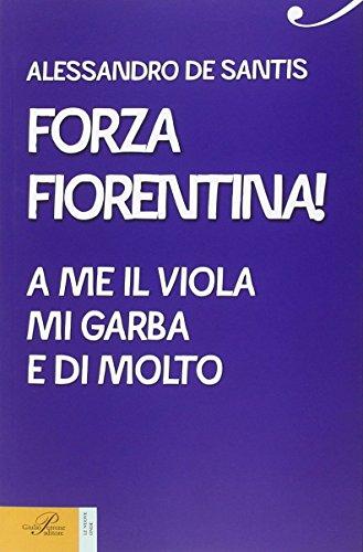 Forza Fiorentina! A me il viola mi: Alessandro De Santis