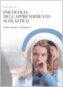 9788860080585: Psicologia dell'apprendimento scolastico. Aspetti cognitivi e motivazionali