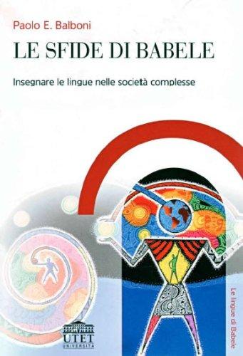 9788860080622: Le sfide di Babele. Insegnare le lingue nelle società complesse
