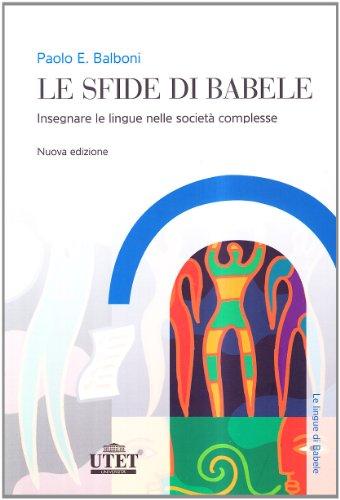 9788860082121: Le sfide di Babele. Insegnare le lingue nelle società complesse