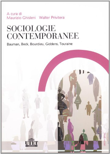 9788860082268: Sociologia contemporanea. Bauman, Beck, Bourdieu, Giddens, Touraine