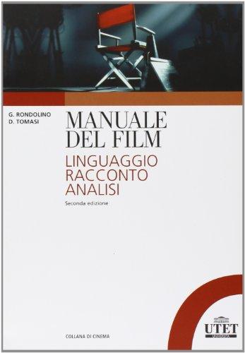 9788860083456: Manuale del film. Linguaggio, racconto, analisi (Collana di cinema)
