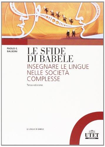 9788860083579: Le sfide di Babele. Insegnare le lingue nelle società complesse (Le lingue di Babele)