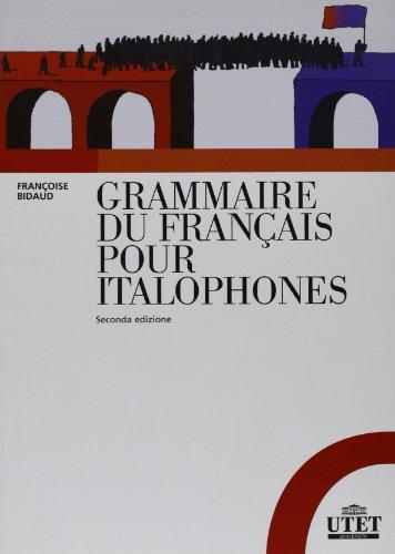 9788860083722: Grammaire du fran�ais pour italophones