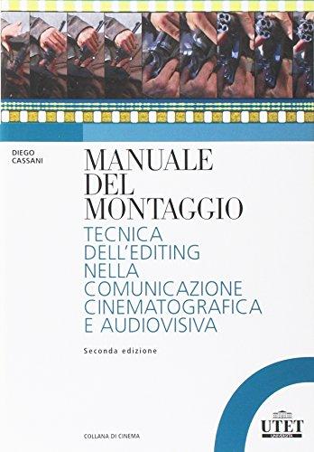 9788860084125: Manuale del montaggio. Tecnica dell'editing nella comunicazione cinematografica e audiovisiva