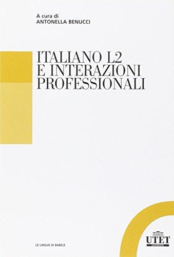 9788860084279: Italiano L2 e interazioni professionali