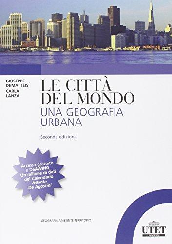 9788860084323: Le città del mondo. Una geografia urbana
