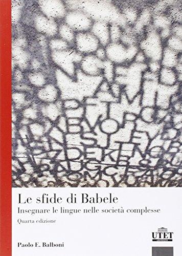 9788860084538: Le sfide di Babele. Insegnare le lingue nelle società complesse (Glottodidattica)