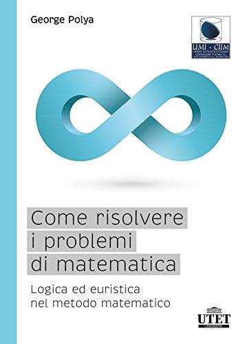 9788860084644: Come risolvere i problemi di matematica