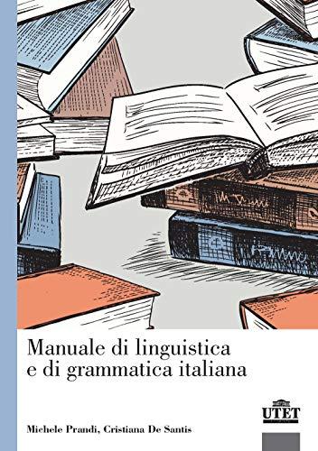 9788860084651: Manuale di linguistica e di grammatica italiana
