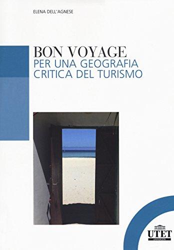9788860085153: Bon voyage. Per una geografia critica del turismo