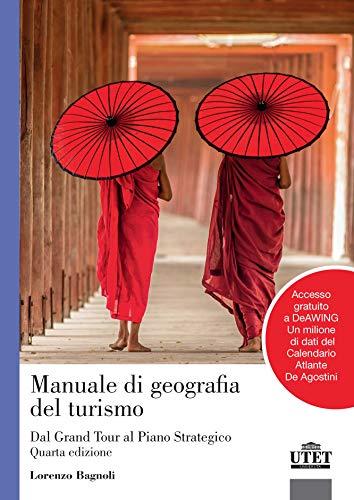 9788860085443: Manuale di geografia del turismo. Dal grand tour al piano strategico. Con Contenuto digitale per accesso on line