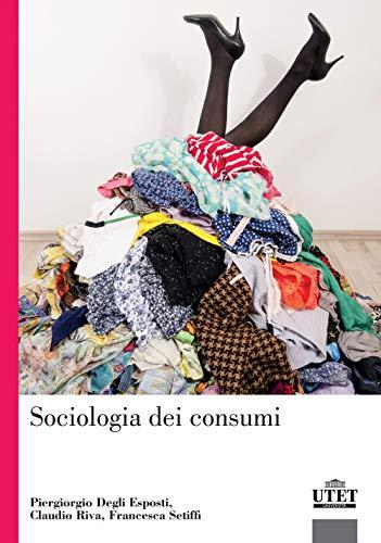 9788860085634: Sociologia dei consumi