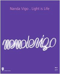 9788860100214: Nanda Vigo. Light is life. Ediz. italiana e inglese (Cataloghi e libri illustrati)