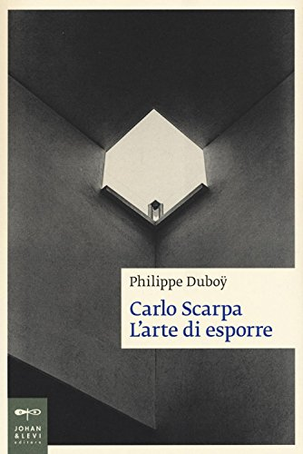 9788860101723: Carlo Scarpa. L'arte di esporre