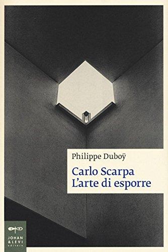 Carlo Scarpa. L'arte di esporre: Philippe Duboÿ
