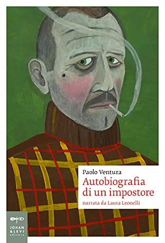 9788860102973: Autobiografia di un impostore. Narrata da Laura Leonelli