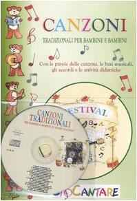 9788860181381: Canzoni tradizionali per bambine e bambini. Con le parole delle canzoni, le basi musicali, gli accordi e le attività didattiche. Con CD Audio (Si Cantare)