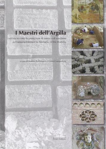 I maestri dell'argilla. L'edilizia in cotto, la produzione di laterizi e di vasellame nel...