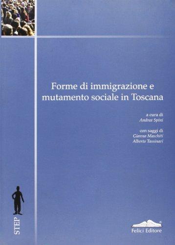 Forme di immigrazione e mutamento sociale in: Spini, Andrea; Maschiti,