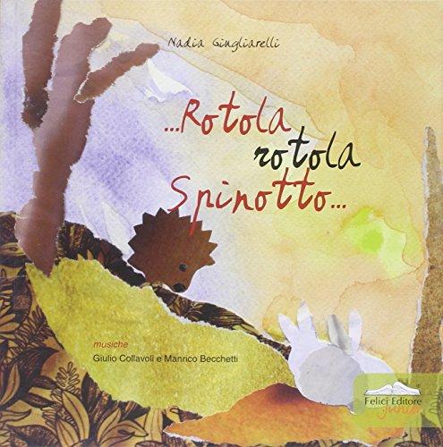 9788860195555: Rotola, rotola Spinotto. Con CD Audio