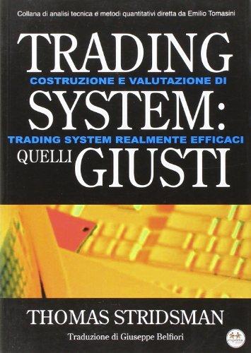 9788860211118: Trading system: quelli giusti (Finanza)