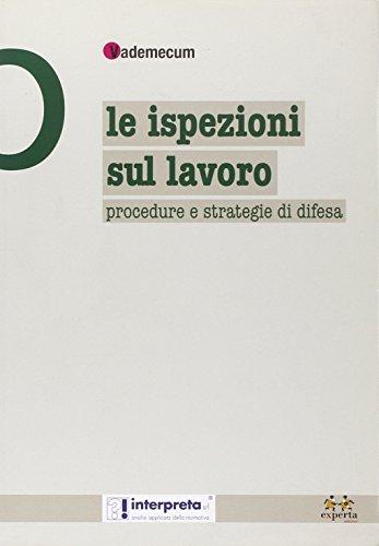 9788860211781: Le ispezioni sul lavoro. Procedure e strategie di difesa