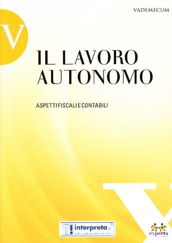 Il lavoro autonomo. Aspetti fiscali e contabili: aa.vv.