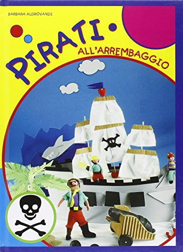 9788860233073: Pirati all'arrembaggio. Ediz. illustrata