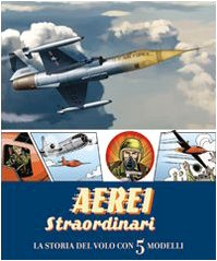9788860233677: Aerei straordinari. La storia del volo con 5 modelli. Libro pop-up (Libri pop up)